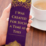 FREE I Was Created For Such A Time As This Bookmark